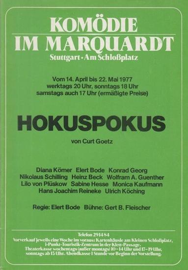 Komödie im Marquardt. Stuttgart Am Schloßplatz. - Goetz, Curt. Hokuspokus. Spielzeit 1977 / 1978. Regie: Bode, Elert. Bühne: Fleischer, Gert B. Darsteller: Georg, Konrad / Guenther, W. A. / Beck, Heinz / Bode, Elert / Köching, Ulrich / Schilling, Nikol...