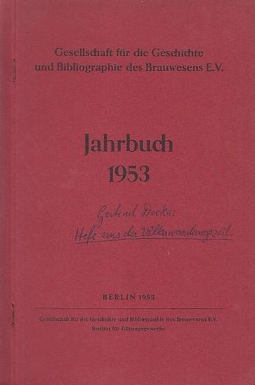 Dorka, Gertrud: Hefe aus der Völkerwanderungszeit. (Gesellschaft für Geschichte und Bibliographie des Brauwesens E.V., Berlin - Jahrbuch 1953).