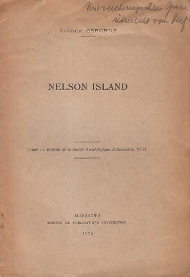 Osborne, Alfred: Nelson Island. (Extrait du Bulletin de la Société Archéologique d'Alexandrie, No. 21).
