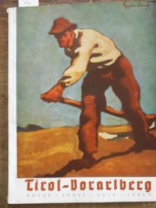 Tirol - Vorarlberg. - Hrsg.: Gauleiter und Reichsstatthalter Hofer, Franz. Tirol - Vorarlberg. Heft 1 / 1942. Natur / Kunst / Volk / Leben. Inhalt: Stolz, Otto - Die Namen Tirol und Vorarlberg und ihre Bedeutung in der Geschichte. Kuntscher, Herbert - Von