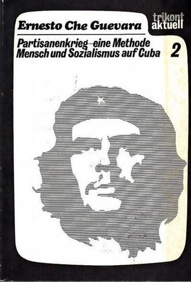 """Weiss, Peter. Zwei Studien. Guevara, Ernesto Che Ernesto Che Guevara. Partisanenkrieg - eine Methode . Mensch und Sozialismus auf Cuba . Zwei Studien. / Nachruf auf """" Che """" . (= Trikont aktuell 2.)"""