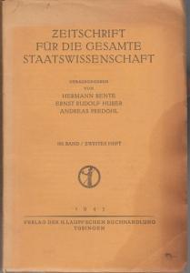 Zeitschrift für die gesamte Staatswissenschaft. - Hemann Bente / Ernst Rudolf Huber / Andreas Predöhl (Hrsg.): Zeitschrift für die gesamte Staatswissenschaft. 103. Band, Heft 2 / 1943.