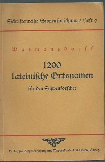 Wasmansdorff, Erich: 1200 lateinische Ortsnamen für den Sippenforscher. (= Schriftenreihe Sippenforschung Heft 9).