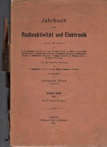Jahrbuch der Radioaktivität und Elektronik.- Johannes Stark (Hrsg.), H. Becquerel, William Ramsay, S.A. Arrhenius, S. Curie, J. Elster u.v.a.: Jahrbuch der Radioaktivität und Elektronik. Dritter (3.) Band 1906.