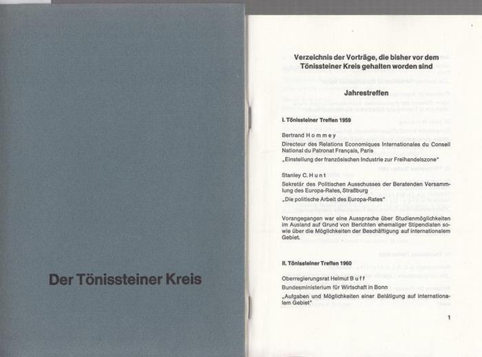 Tönnissteiner Kreis. - Beirat Broicher, RA Paul / Erdman, Dr. E.G. / Kewenig, W. A. Prof. Dr. / Mann, Siegfried Dr. / Nass, K.O.Dr. / Niemeyer, H.N.Dr. / Lemme, Erwin / Hünemörder, J.F. RA. U.a. Der Tönissteiner Kreis. Mit Verzeichnis der gehaltenen Vo...