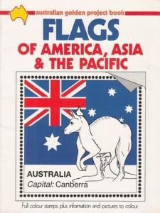 Fenton-Smith, William (text): Australian Golden Project Book of Flags of America, Asia & The Pacific. Full colour stamps plus information and pictures to colour.