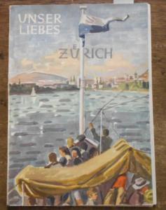 Aebli, Fritz (Text): Unser liebes Zürich. Heimatkundblätter der Stadt Zürich. Zeichnungen und Titelblatt von Theo Wiemann,