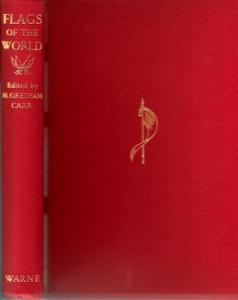 Carr, H. Gresham (Ed.): Flags of the World. With 300 flags in colour and numerous text drawings.