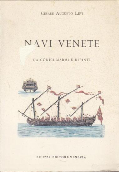 Venezia / Venedig. - Levi, Cesare Augusto / Culluris, G. (Disegn.): Navi venete, Da codici marmi e dipinti.