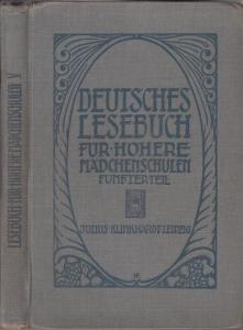 Ernst, A. (Hrsg.) - A. Esderts, C. Grundscheid, W. Kannegießer (Bearb.): Deutsches Lesebuch für höhere Mädchenschulen. Band V: Haus und vaterland II, für Klasse V. Nach den Bestimmungen vom 18. August und 12. Dezember 1908.