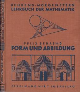 Behrend, Felix Dr. / Morgenstern, A. Dr.: Form und Abbildung. (= Lehrbuch der Mathematik, Mittelstufe I.)
