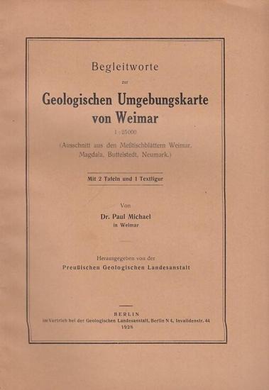 Michael, Paul, Weimar.- Hrsg.von der Preußischen Geologischen Landesanstalt.- Begleitworte zur Geologischen Umgebungskarte von Weimar. 1 : 25 000. Ausschnitt aus den Meßtischblättern Weimar, Magdala, Buttelstedt, Neumark.