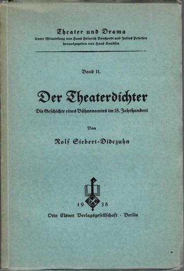 Siebert-Didczuhn, Rolf - Hans Knudsen (Hrsg): Der Theaterdichter. Die Geschichte eines Bühnenamtes im 18. Jahrhundert. Mit Einleitung. (= Theater und Drama Band 11.) Dissertation.