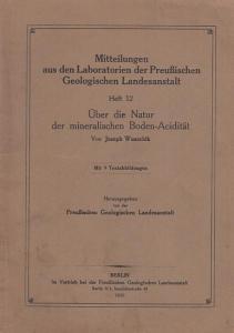 Wunschik, Joseph. - Hrsg.: Preußische Geologische Landesanstalt. - Über die Natur der mineralischen Boden - Acidität (= Mitteilungen aus den Laboratorien der Preußischen Geologischen Landesanstalt. Heft 12).