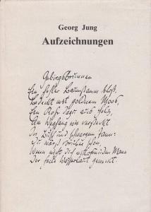 Jung, Georg: Aufzeichnungen. Eine Auswahl.