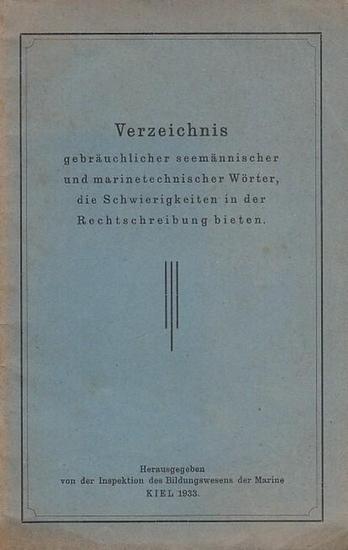 Inspektion des bildungswesens der Marine (Hrsg.): Verzeichnis gebräuchlicher seemännischer und marinetechnischer Wörter, die Schwierigkeiten in der Rechtschreibung bieten.