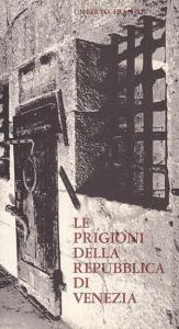 Franzoi, Umberto: Le Prigioni della Repubblica di Venezia.
