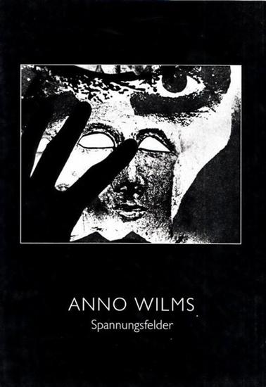 Wilms, Anno: Anno Wilms : Spannungsfelder, Fotocollagen. Austellung Fotogalerie Bordenau Okt/Nov. 1989. Mit einem Text von Ursula Prinz.