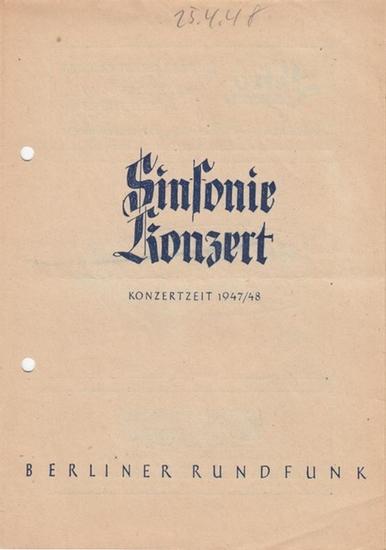Berliner Rundfunk. - Beethoven. - Mozart. - Ernst Pepping. - Sinfonie - Konzert. Spielzeit 1947 / 1948. Dirigent Heger, Robert. Solist Puchelt, Gerhard ( Klavier ). Beethoven / Mozart / Pepping: Uraufführung Sinfonie III ' Die Tageszeiten. '