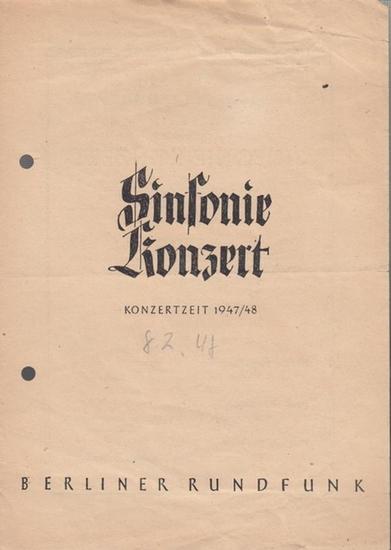 Berliner Rundfunk. - Großer Sendesaal. 18. Sinfonie - Konzert. Spielzeit 1947 / 1948. Dirigent: Rother, Artur. Solist / Violine Stanske, Heinz. - Musik: Haydn / Paganini / Hindemith / Wagner, Richard.