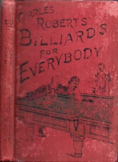 Roberts, Charles: Billiards for Everybody.