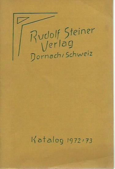 Rudolf Steiner Verlag, Dornach / Schweiz, Haus Duldeck. - Verlagskatalog Rudolf Steiner, Dornach 1972 / 1973.