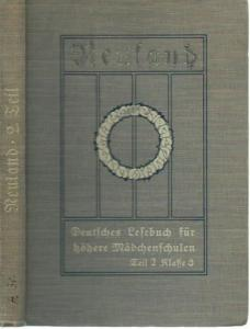 Neuland. - Bredow, Maria von / Thomas Lenschau / Erich Meyer / Ferd. Jak. Schmidt (Bearbeiter): Neuland. Deutsches Lesebuch für höhere Mädchenschulen. Teil II: Klasse 8 (Drittes Schuljahr).