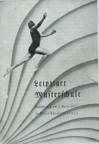 Leipzig. - Musterschule. - Leipziger Musterschule. Aufführung am 2. April 1933 im Neuen Theater zu Leipzig (Schultanzspiele).