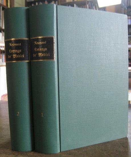 Medici, Lorenzo de ' . - Alfred von Reumont: Lorenzo de ' Medici il magnifico. Komplett in 2 Bänden.