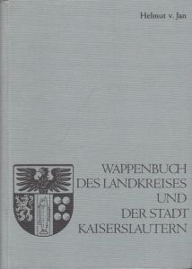 Kaiserslautern. - Jan, Helmut von: Wappenbuch des Landkreises und der Stadt Kaiserslautern (= Schriften zur Geschichte von Stadt und Landkreis Kaiserslautern, Band 9).