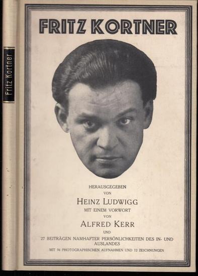 Ludwigg, Heinz (Hrsg.) - Kerr, Alfred - Emil Orlik / B. F. Dolbin / K. Isenstein / Kitz Hané (Ill.): Fritz Kortner. (= Die Kunst der Bühne, Band 3 [drei]).