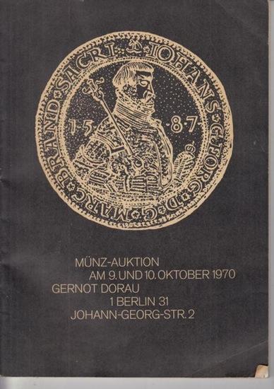 Dorau, Gernot. - Münzhandlung, Berlin. - Gernot Dorau Münzhandlung, Berlin. 2. Münzen- Auktion. 9. und 10. Oktober 1970 im Schultheiss an der Gedächtniskirche, Kurfürstendamm 237.