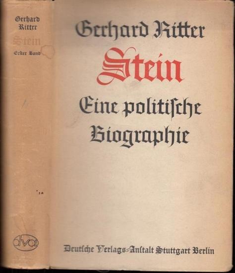 Stein, Gerhard Ritter: Stein - Eine politische Biographie. Erster Band: Der Reformer / Zweiter Band: Der Vorkämpfer nationaler Freiheit und Einheit. (Komplett in zwei Bänden).