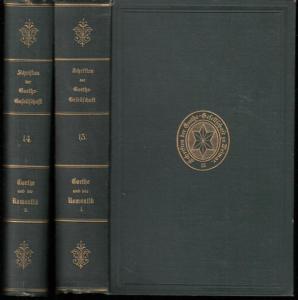 Goethe, Johann Wolfgang von. - Schüddekopf, Carl / Walzel, Oskar (Hrsg.): Goethe und die Romantik. Briefe mit Erläuterungen. 1. Theil und 2. Theil. (Komplett in zwei Bänden) (= Schriften der Goethe - Gesellschaft. 13. Band und 14. Band).