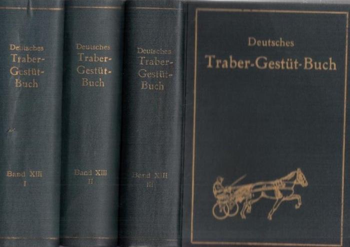 Zentralverband für Traber-Zucht und -Rennen e.V. (Hrsg.): Deutsches Traber-Gestütbuch. Band XIII mit drei Teilen (in 3 Bänden). (Traber - Vollblut, Taber - Halbblut, Traber-Kreuzungs.Produkte) - Mutterstuten mit ihrer Nachzucht.
