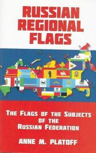 Platoff, Anne M.: The Flags of the Subjects of the Russian Federation. (Raven-Journal of Vexillology Vol. 16, 2009).