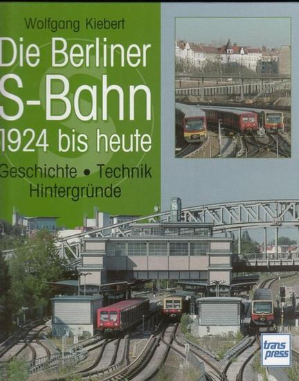 Kiebert, Wolfgang: Die Berliner S-Bahn 1924 bis heute. Geschichte - Technik - Hintergründe.