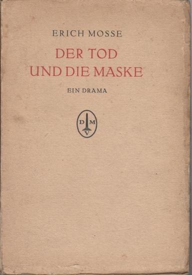 Mosse, Erich: Der Tod und die Maske. Ein Drama.