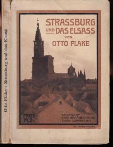 Strassburg. - Elsass. - Flake, Otto: Strassburg und das Elsass (= Städte und Landschaften, [Band 8], herausgegeben von Leo Greiner).