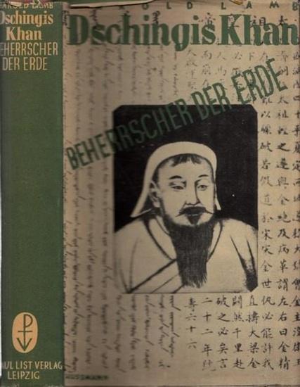 Dschingis Khan - Harold Lamb: Dschingis Khan - Beherrscher der Erde.