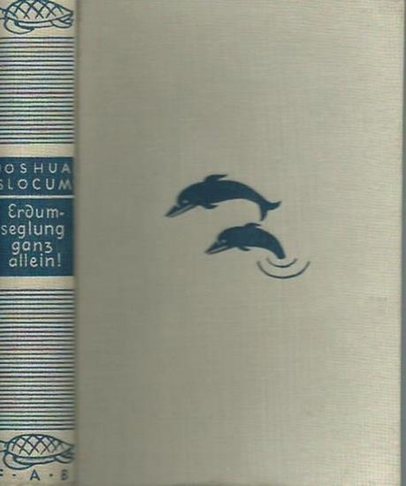 Slocum, Joshua: Erdumseglung - ganz allein! Aus dem Englischen von Christian Sundsval. Mit 41 Abbildungen und 5 Karten.