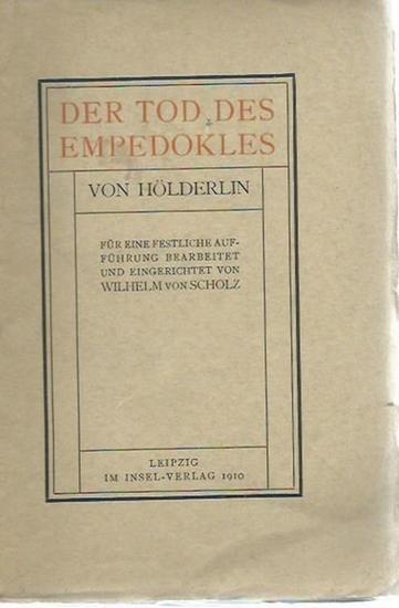 Hölderlin, [Friedrich]: Der Tod des Empedokles. Für eine festliche Aufführung bearbeitet und eingerichtet von Wilhelm von Scholz. Mit Nachwort.