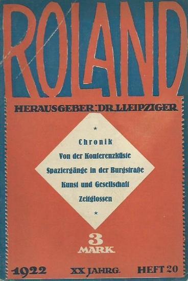 Roland- Leipziger, L. (Herausgeber): Roland. Jahrgang XX, Heft 20, 1922. Gesellschaft, Kunst, Börse, Film.