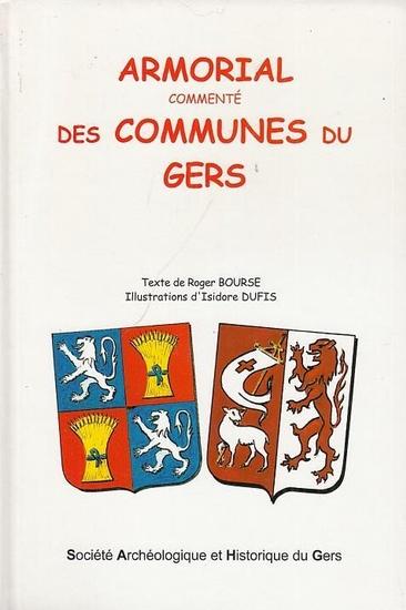 Bourse, Roger / Isidore Dufis: Armorial commenté des Communes du Gers. Illustrations de Isidore Dufis.