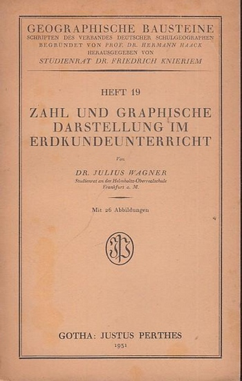 Wagner, Julius: Zahl und graphische Darstellung im Erdkundeunterricht (= Geographische Bausteine, Heft 19. Schriften des Verbandes Deutscher Schulgeographen, herausgegeben von Friedrich Knieriem).