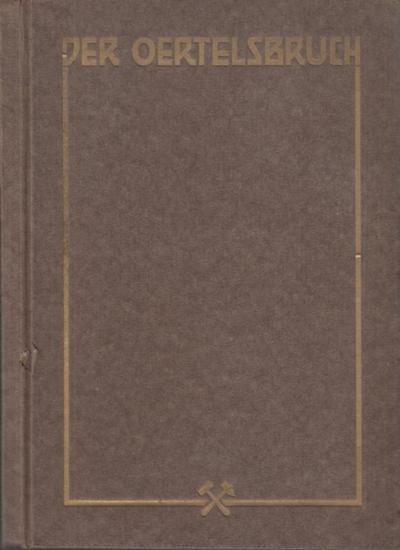 Oertel, Karl. - Der Oertelsbruch. Jubiläumsschrift anläßlich des 100. Geburtstages von Karl Oertel 19. Juli 1925.