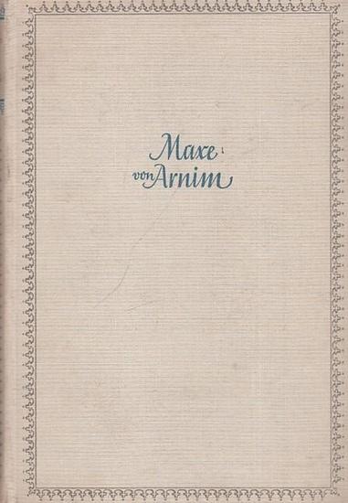 Arnim. - Maximiliane von Oriola. - Werner, Johannes: Mare von Arnim. Tochter Bettinas / Gräfin von Oriola 1818 - 1894. Lebens - und Zeitbild aus alten Quellen geschöpft.