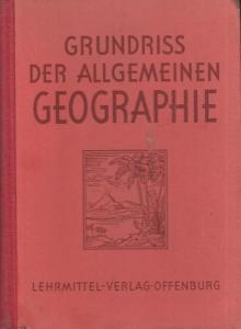 Geographie. - Storm, Karl: Grundriss der Allgemeinen Geographie (Offenburger erdkundliches Unterrichtswerk).