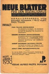 Neue Blätter für den Sozialismus. - Fritz Klatt, Eduard Heimann, Paul Tillich (Herausgeber). - August Rathmann / Adolf Löwe: Neue Blätter für den Sozialismus. Jahrgang 1, Heft 1, 1930. Zeitschrift für geistige und politische Gestaltung.