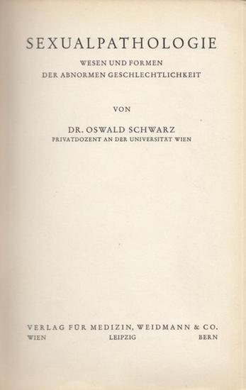 Schwarz, Oswald: Sexualpathologie - Wesen und Formen der abnormen Geschlechtlichkeit.